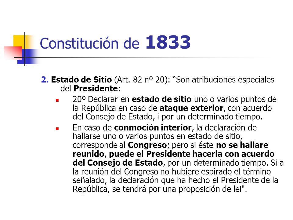 Constitución de 1833 2. Estado de Sitio (Art. 82 nº 20): Son atribuciones especiales del Presidente: