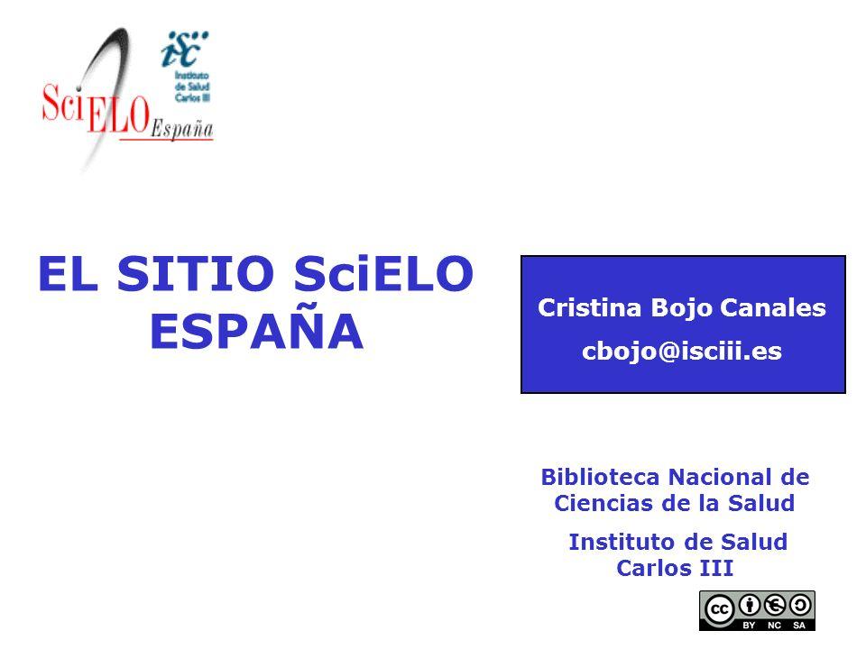 EL SITIO SciELO ESPAÑA Cristina Bojo Canales cbojo@isciii.es