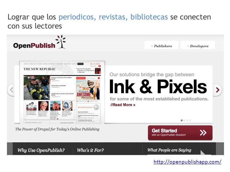 Lograr que los periodicos, revistas, bibliotecas se conecten con sus lectores