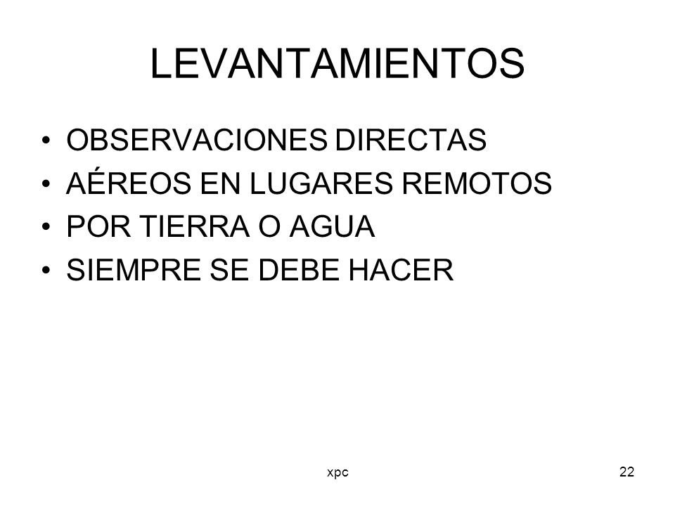 LEVANTAMIENTOS OBSERVACIONES DIRECTAS AÉREOS EN LUGARES REMOTOS