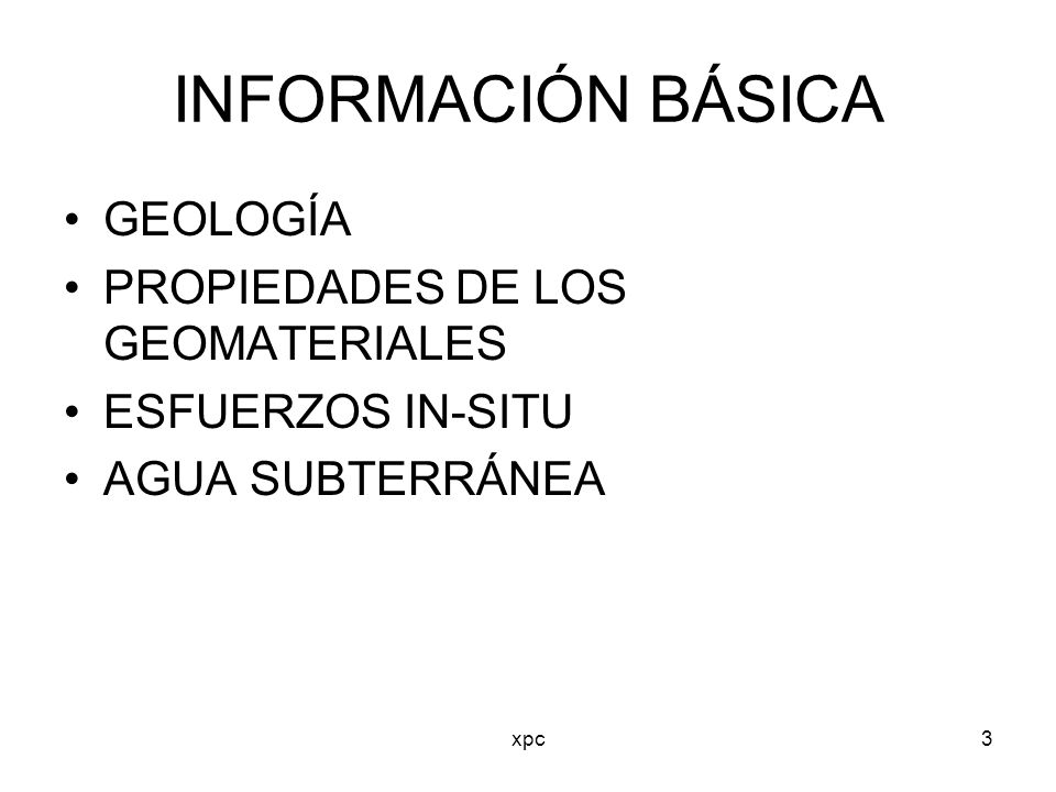 INFORMACIÓN BÁSICA GEOLOGÍA PROPIEDADES DE LOS GEOMATERIALES