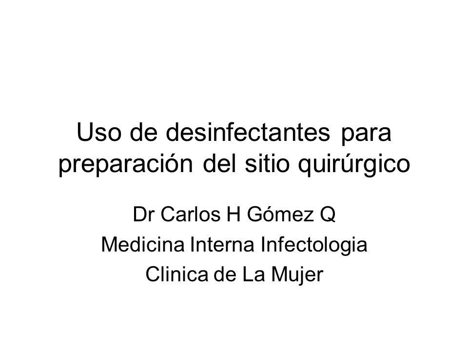 Uso de desinfectantes para preparación del sitio quirúrgico