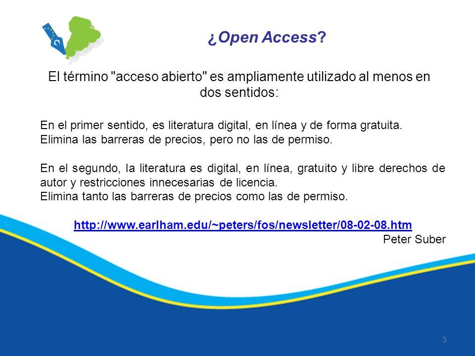 ¿Open Access El término acceso abierto es ampliamente utilizado al menos en dos sentidos: