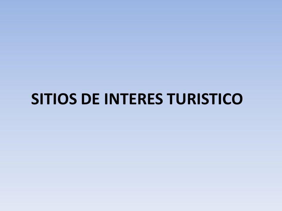SITIOS DE INTERES TURISTICO