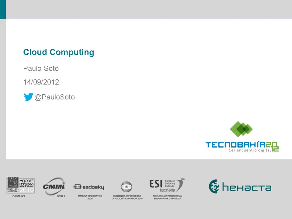Cloud Computing Paulo Soto 14/09/2012 @PauloSoto