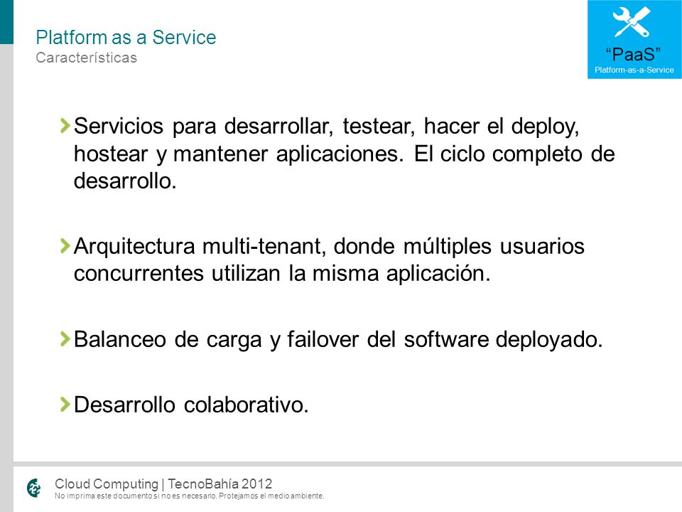 Balanceo de carga y failover del software deployado.