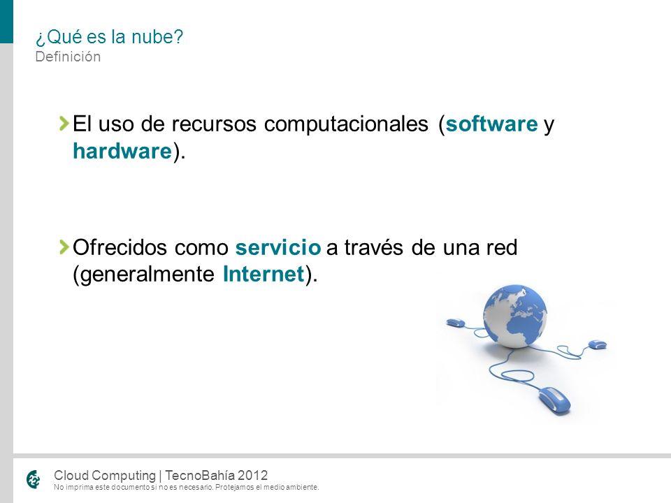 El uso de recursos computacionales (software y hardware).
