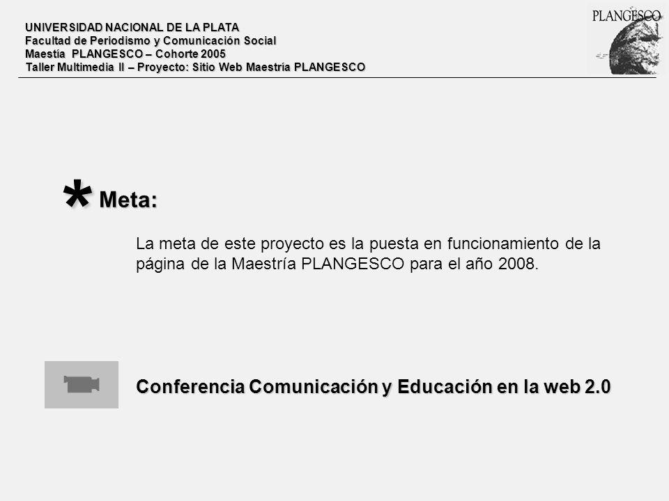 * Meta: Conferencia Comunicación y Educación en la web 2.0