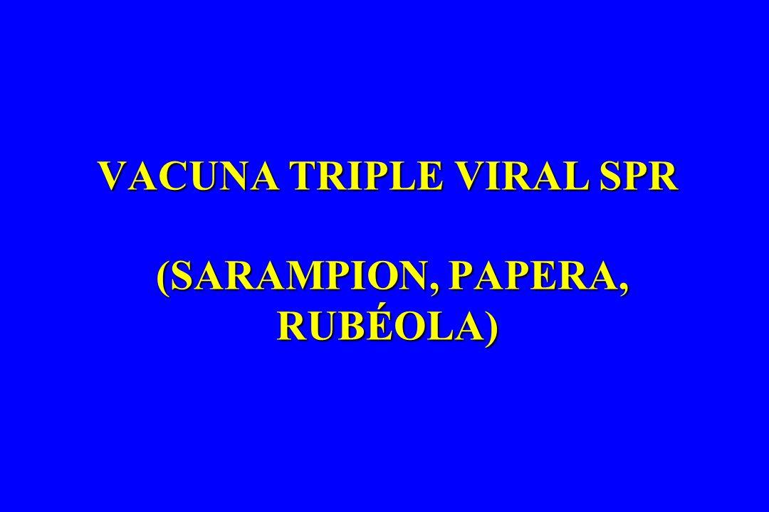 VACUNA TRIPLE VIRAL SPR (SARAMPION, PAPERA, RUBÉOLA)