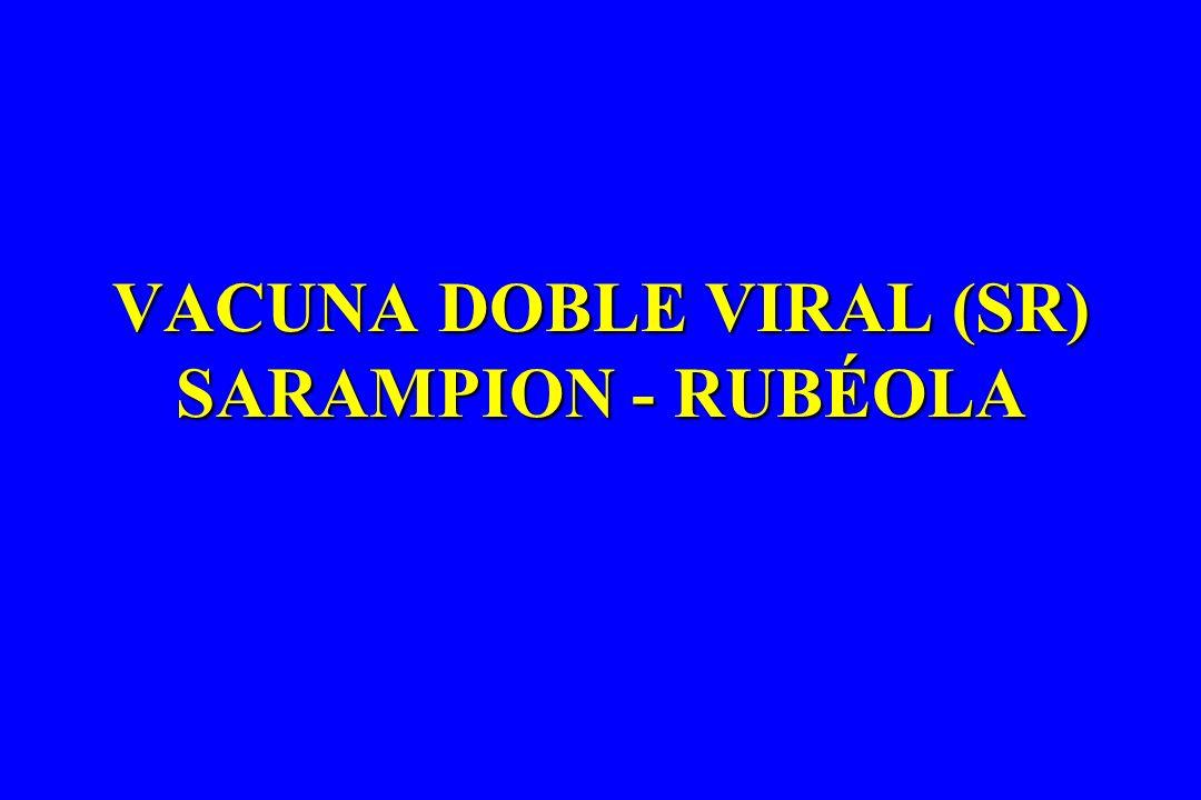 VACUNA DOBLE VIRAL (SR) SARAMPION - RUBÉOLA