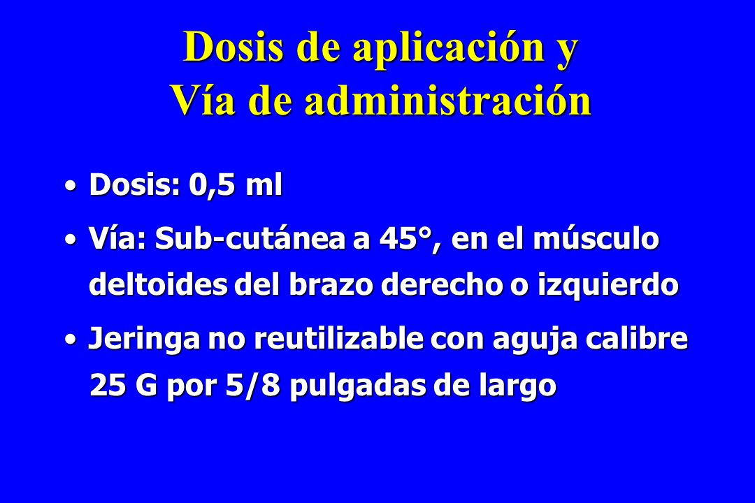 Dosis de aplicación y Vía de administración