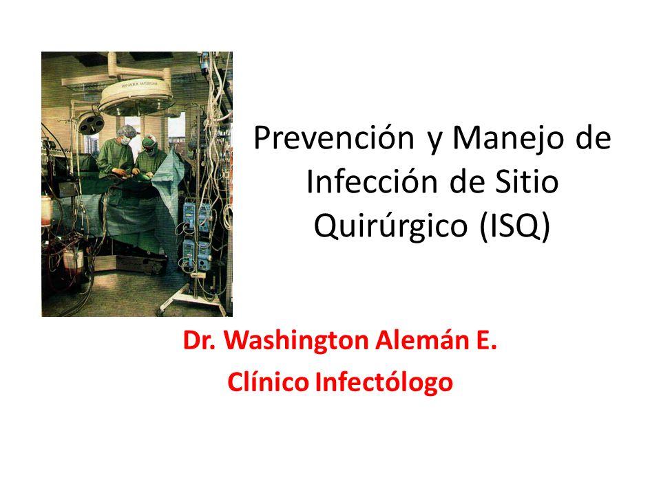 Prevención y Manejo de Infección de Sitio Quirúrgico (ISQ)