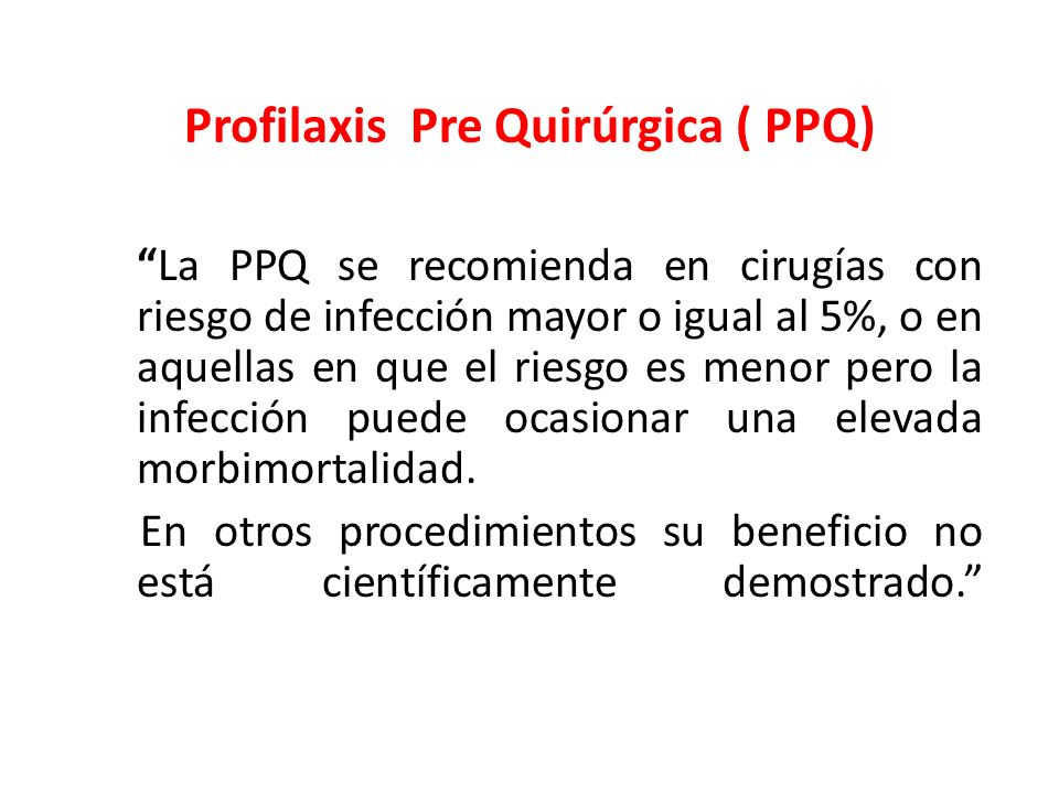 Profilaxis Pre Quirúrgica ( PPQ)