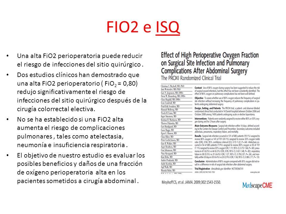 FIO2 e ISQ Una alta FiO2 perioperatoria puede reducir el riesgo de infecciones del sitio quirúrgico .