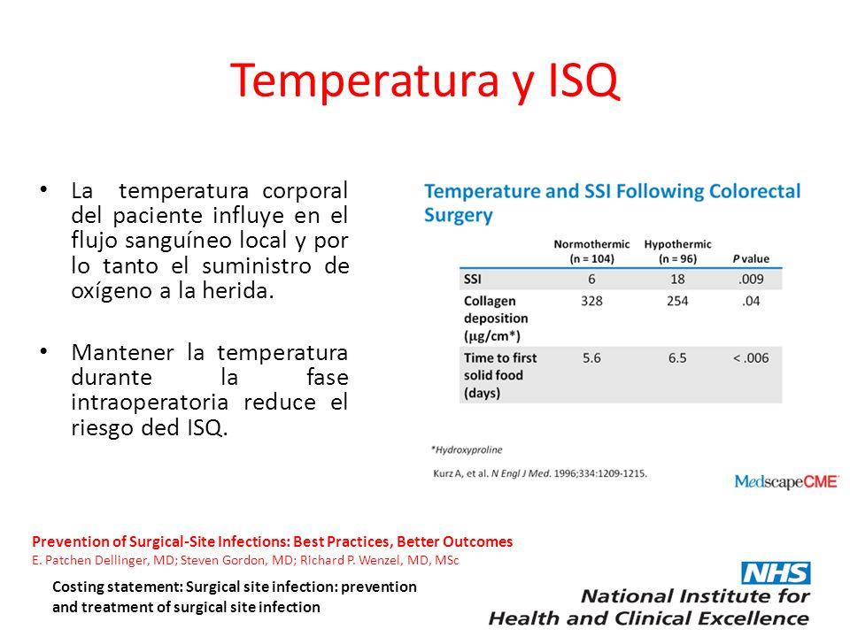 Temperatura y ISQ La temperatura corporal del paciente influye en el flujo sanguíneo local y por lo tanto el suministro de oxígeno a la herida.