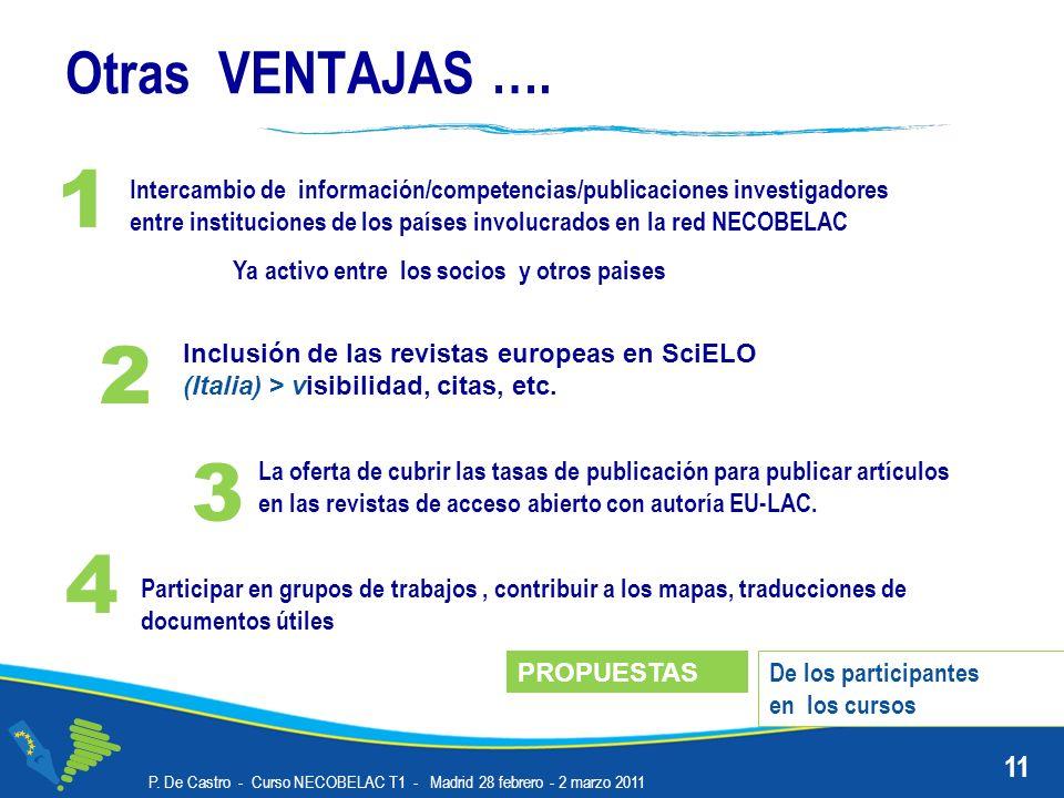 Otras VENTAJAS …. 1. Intercambio de información/competencias/publicaciones investigadores.