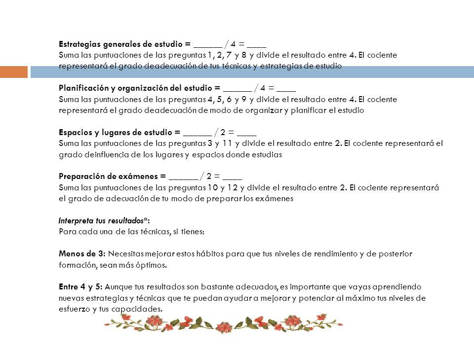 Estrategias generales de estudio = ______ / 4 = ____