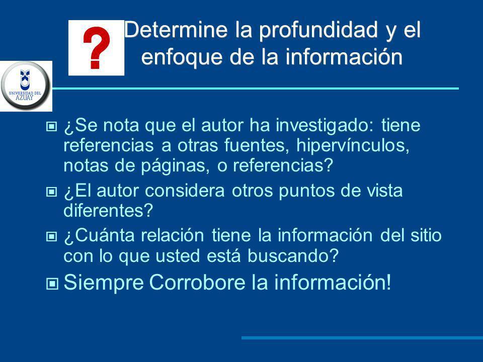 Determine la profundidad y el enfoque de la información