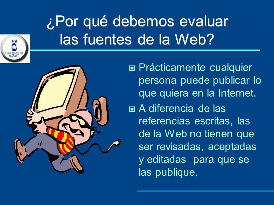 ¿Por qué debemos evaluar las fuentes de la Web