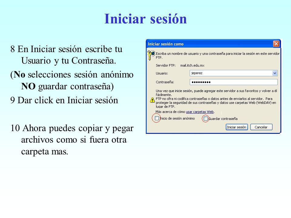 Iniciar sesión 8 En Iniciar sesión escribe tu Usuario y tu Contraseña.