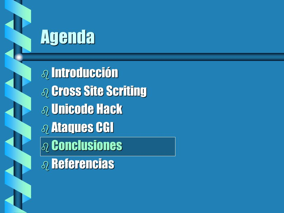 Agenda Introducción Cross Site Scriting Unicode Hack Ataques CGI