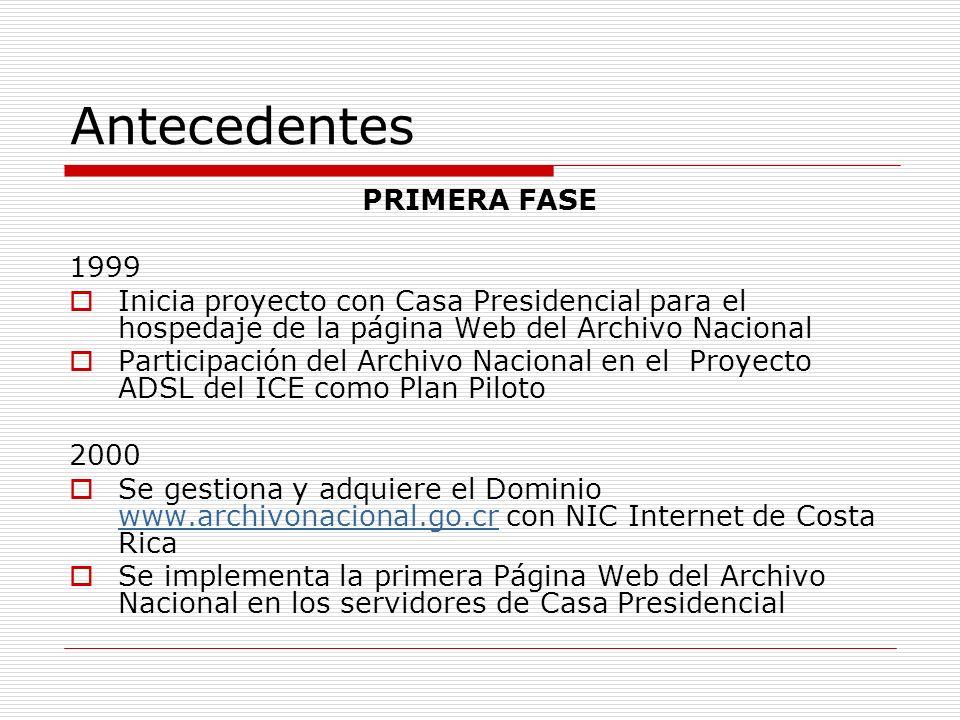 Antecedentes PRIMERA FASE 1999