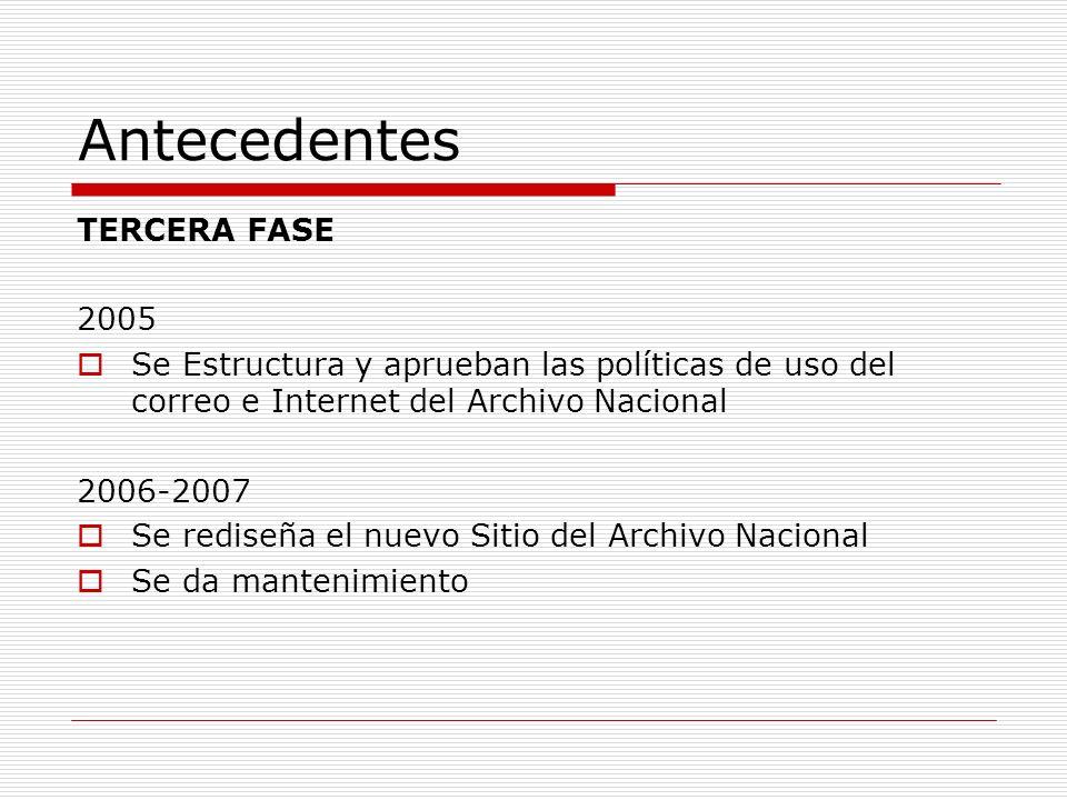 Antecedentes TERCERA FASE 2005