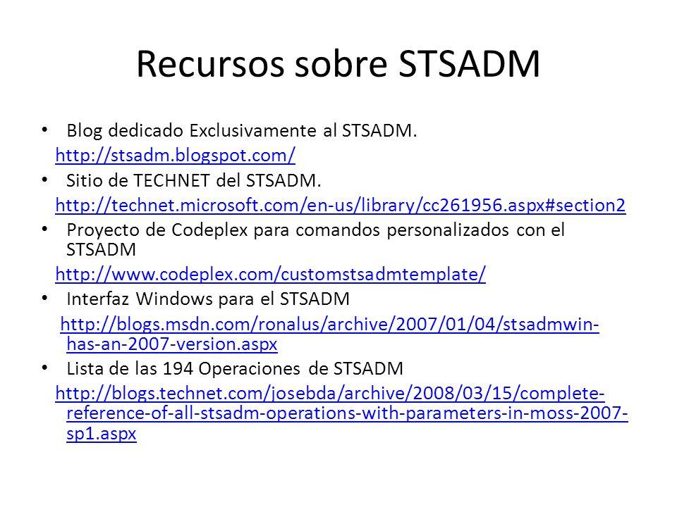 Recursos sobre STSADM Blog dedicado Exclusivamente al STSADM.