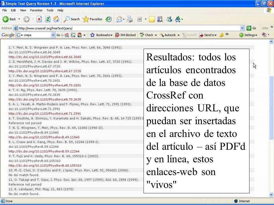 Resultados: todos los artículos encontrados de la base de datos CrossRef con direcciones URL, que puedan ser insertadas en el archivo de texto del artículo – así PDF d y en línea, estos enlaces-web son vivos