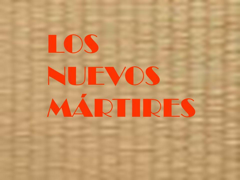LOS NUEVOS MÁRTIRES