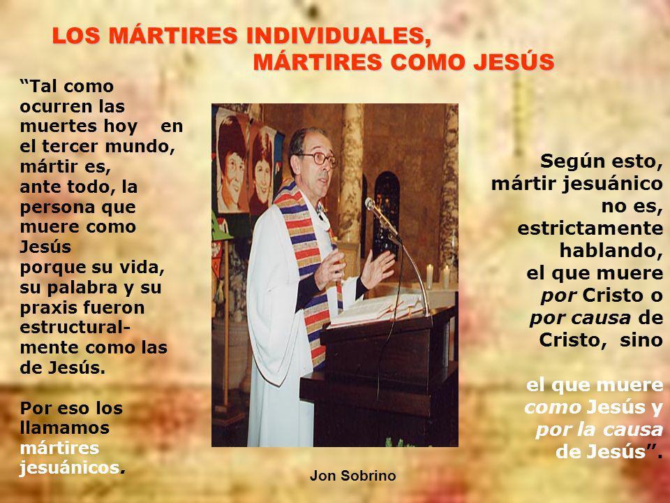 LOS MÁRTIRES INDIVIDUALES, MÁRTIRES COMO JESÚS