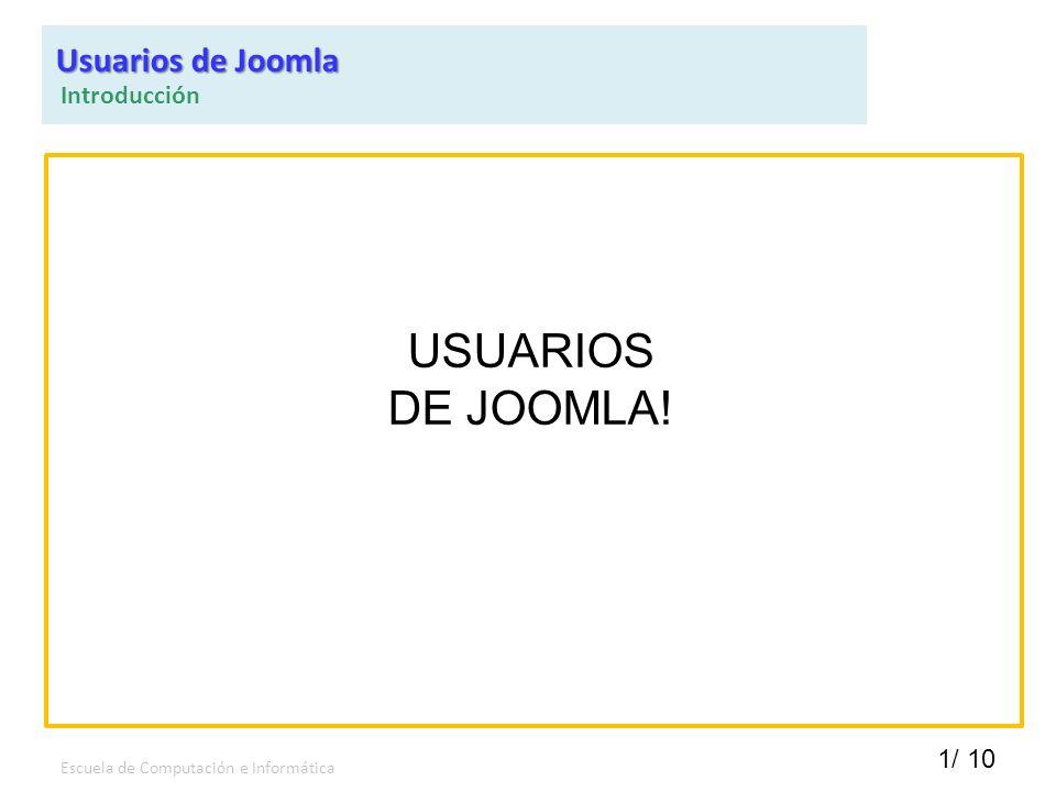 USUARIOS DE JOOMLA! Usuarios de Joomla Introducción