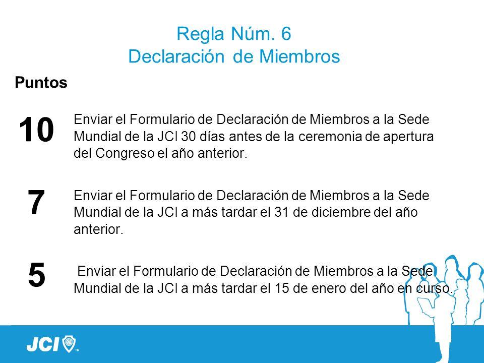 Regla Núm. 6 Declaración de Miembros