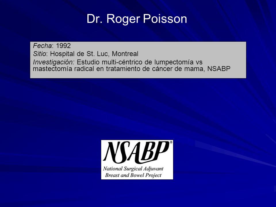 Dr. Roger Poisson Fecha: 1992 Sitio: Hospital de St. Luc, Montreal