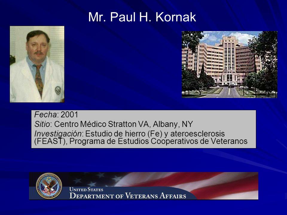 Mr. Paul H. Kornak Fecha: 2001. Sitio: Centro Médico Stratton VA, Albany, NY.