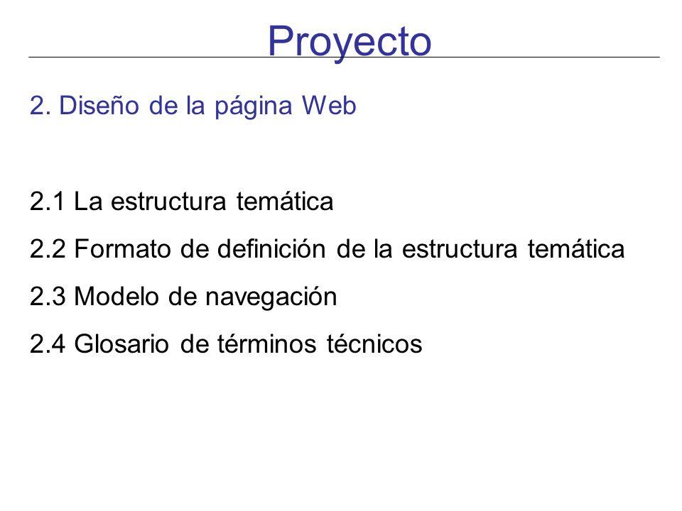 Proyecto 2. Diseño de la página Web 2.1 La estructura temática