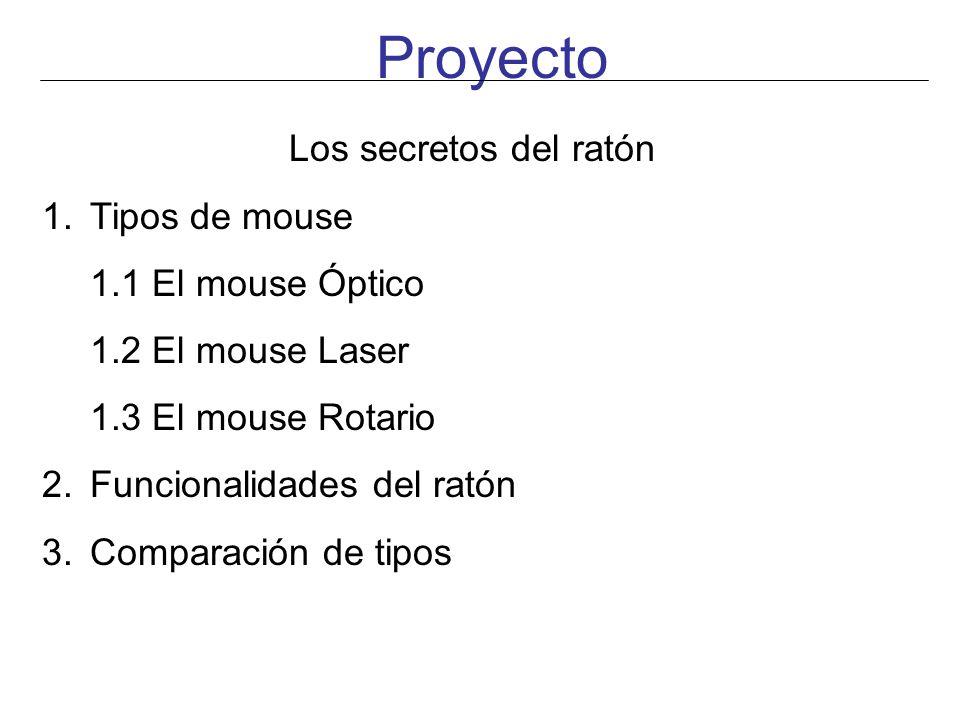 Proyecto Los secretos del ratón Tipos de mouse 1.1 El mouse Óptico