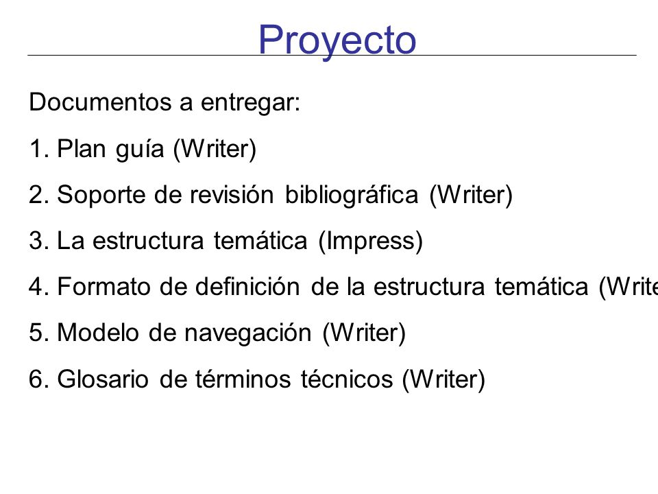 Proyecto Documentos a entregar: 1. Plan guía (Writer)