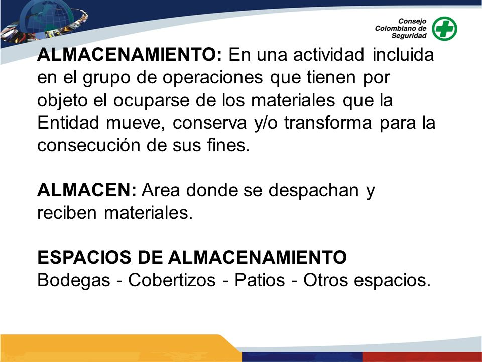 ALMACENAMIENTO: En una actividad incluida en el grupo de operaciones que tienen por objeto el ocuparse de los materiales que la Entidad mueve, conserva y/o transforma para la consecución de sus fines.