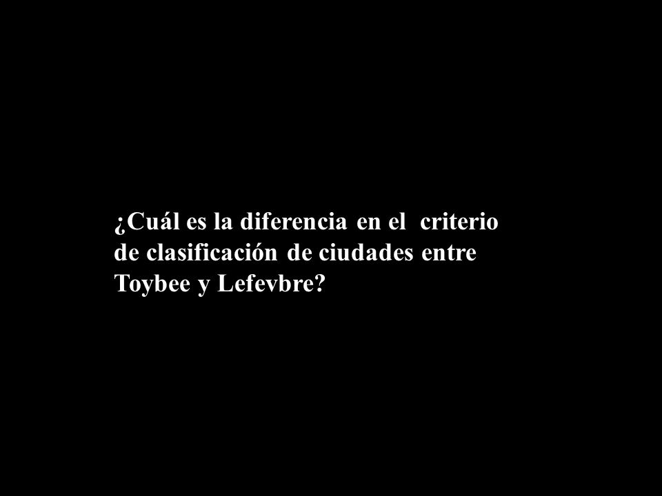 ¿Cuál es la diferencia en el criterio de clasificación de ciudades entre Toybee y Lefevbre