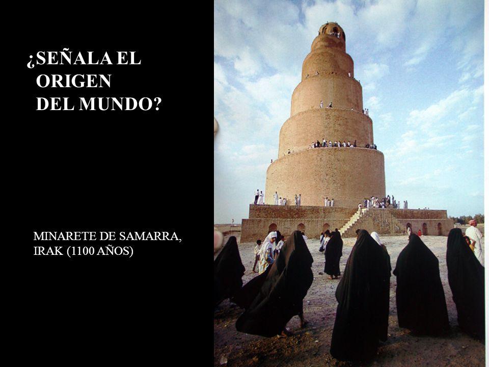 ¿SEÑALA EL ORIGEN DEL MUNDO MINARETE DE SAMARRA, IRAK (1100 AÑOS)