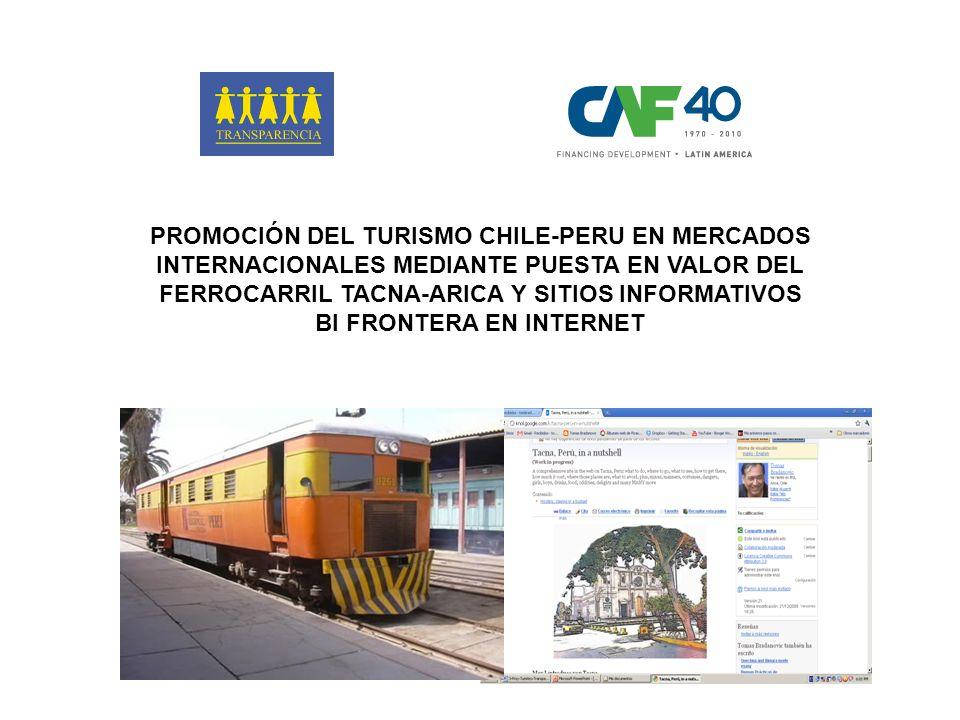 PROMOCIÓN DEL TURISMO CHILE-PERU EN MERCADOS INTERNACIONALES MEDIANTE PUESTA EN VALOR DEL FERROCARRIL TACNA-ARICA Y SITIOS INFORMATIVOS BI FRONTERA EN INTERNET