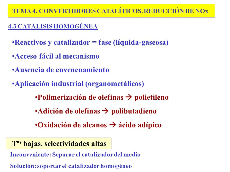 Reactivos y catalizador = fase (líquida-gaseosa)