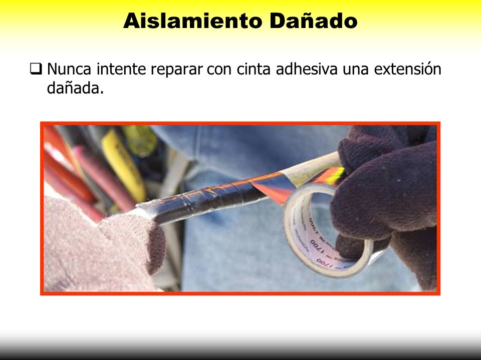 Aislamiento Dañado Nunca intente reparar con cinta adhesiva una extensión dañada.