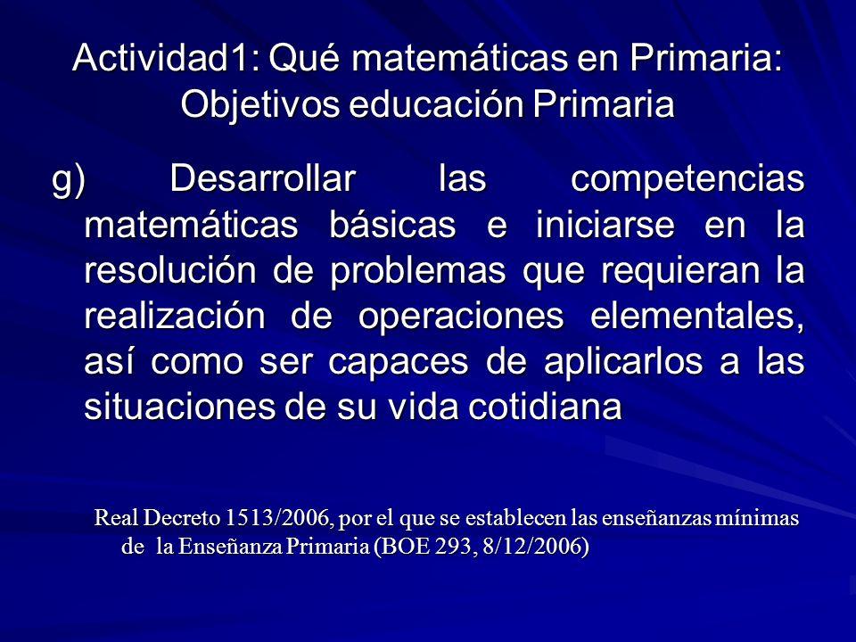 Actividad1: Qué matemáticas en Primaria: Objetivos educación Primaria