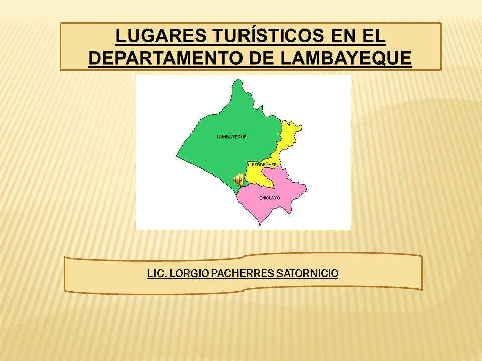 LUGARES TURÍSTICOS EN EL DEPARTAMENTO DE LAMBAYEQUE