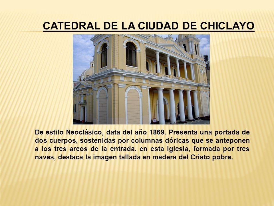CATEDRAL DE LA CIUDAD DE CHICLAYO