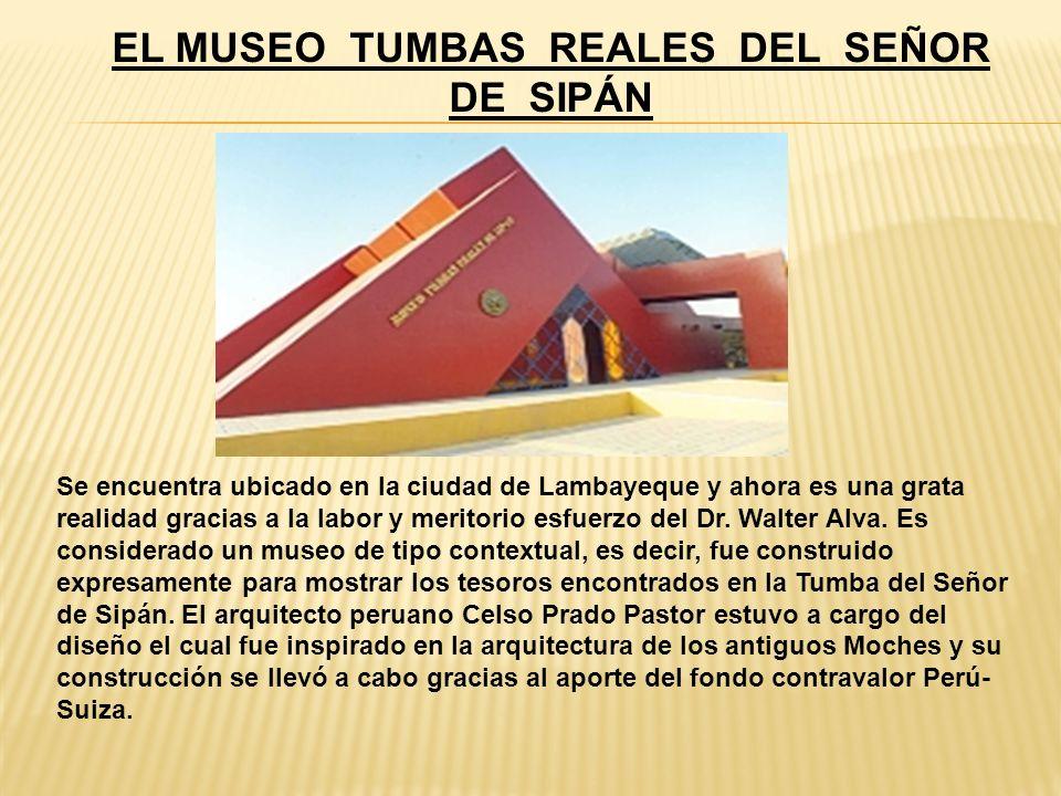 EL MUSEO TUMBAS REALES DEL SEÑOR DE SIPÁN