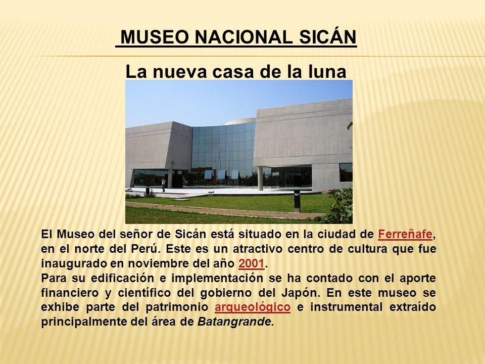 MUSEO NACIONAL SICÁN La nueva casa de la luna