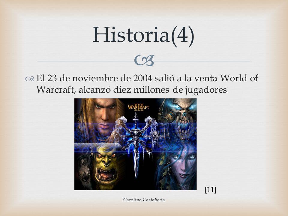 Historia(4)El 23 de noviembre de 2004 salió a la venta World of Warcraft, alcanzó diez millones de jugadores.